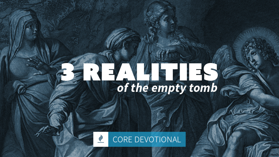 3 Realities of the Empty Tomb | by Dr. Kevin Brooks | Glory Books