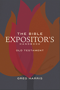 Expositor's Handbook: Old Testament Greg Harris